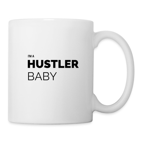 I'm A Hustler Baby - Coffee/Tea Mug