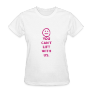 T-Shirts ~ Women's T-Shirt ~ You can lift with us | Womesn tee