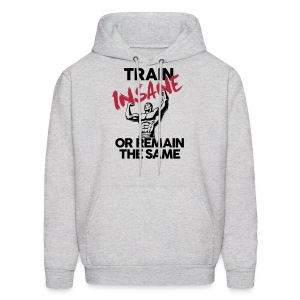 Train insane or remain the same pic | Mens hoodie - Men's Hoodie