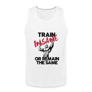 Sportswear ~ Men's Premium Tank ~ Train insane or remain the same pic | Mens tank