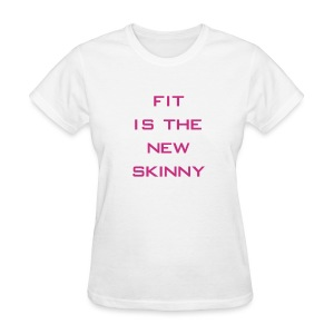 Fit is the new skinny | Womens tee - Women's T-Shirt
