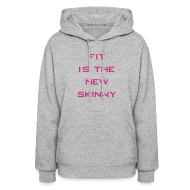 Hoodies ~ Women's Hoodie ~ Fit is the new skinny | Womens hoodie