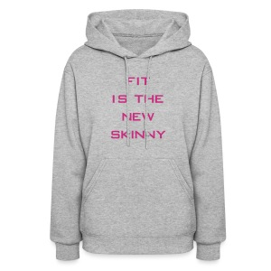 Fit is the new skinny | Womens hoodie - Women's Hoodie