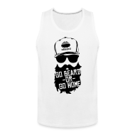 Tank Tops ~ Men's Premium Tank Top ~ Go Beard or Go Home
