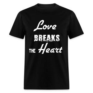 Love Breaks the Heart - Men's T-Shirt