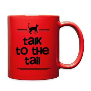 TALK TO THE TAIL - Full Color Mug