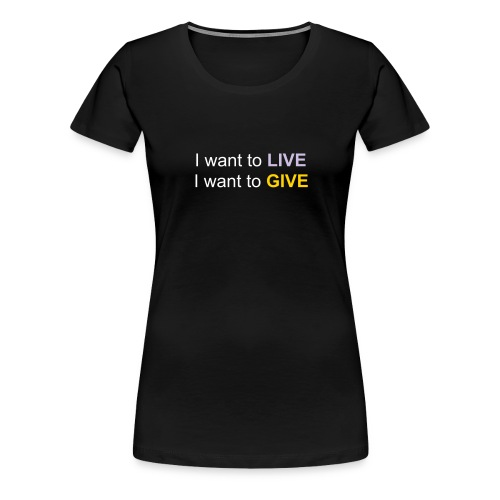 I Want to.... - Women's Premium T-Shirt