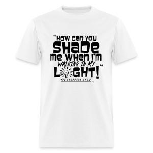 SHADING ME? - Men's T-Shirt