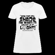 Women's T-Shirts ~ Women's T-Shirt ~ SHADING ME?