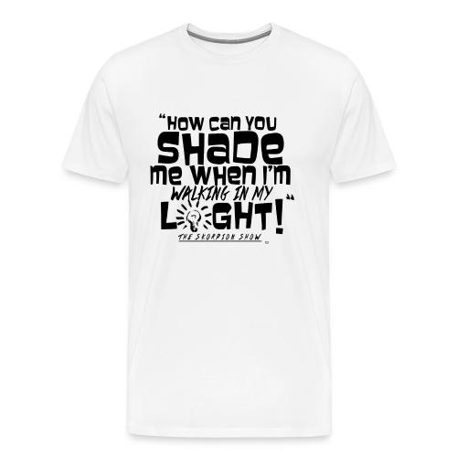 SHADING ME? - Men's Premium T-Shirt