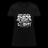 T-Shirts ~ Women's T-Shirt ~ Shading Me?