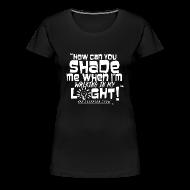 Women's T-Shirts ~ Women's Premium T-Shirt ~ Shading Me?