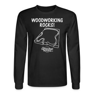 Woodworking Rocks Long Sleeve - Men's Long Sleeve T-Shirt