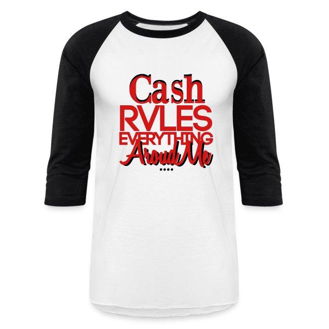 Baseball Tshirt Cash Rules Everything Around Me | Baseball T-Shirt