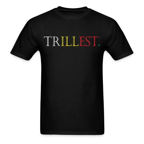 Trillest Tee - Men's T-Shirt