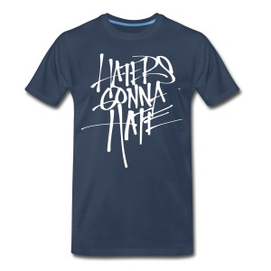 Let em Hate Tee  - Men's Premium T-Shirt