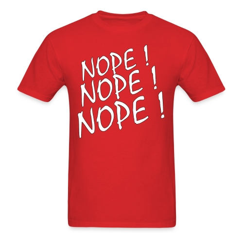 Nope nope nope T-shirt - Men's T-Shirt