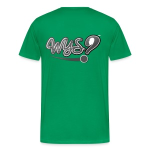 No Excuses! WYS? - Men's Premium T-Shirt