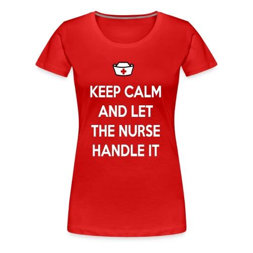 KEEP CALM NURSE PREMIUM TEE - Women's Premium T-Shirt
