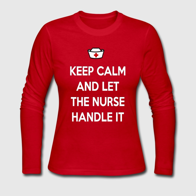 KEEP CALM & LET THE NURSE HANDLE IT (4) - Women's Long Sleeve Jersey T-Shirt