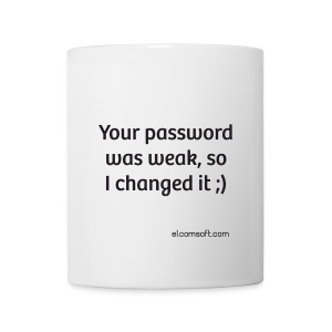 Your password was weak, so I changed it ;) black on white - Coffee/Tea Mug