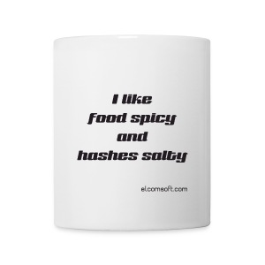 I like food spicy and hashes salty black on white - Coffee/Tea Mug