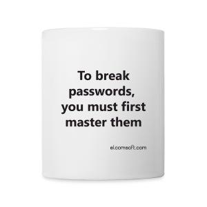 To break passwords, you must first master them black on white - Coffee/Tea Mug