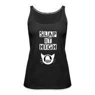 Tanks ~ Women's Premium Tank Top ~ Slap it High - tank