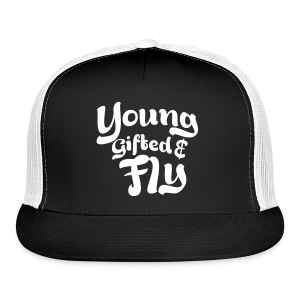 Young, gifted, & fly unisex - Trucker Cap