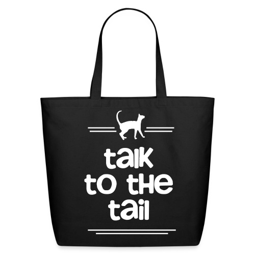 TALK TO THE TAIL - Eco-Friendly Cotton Tote