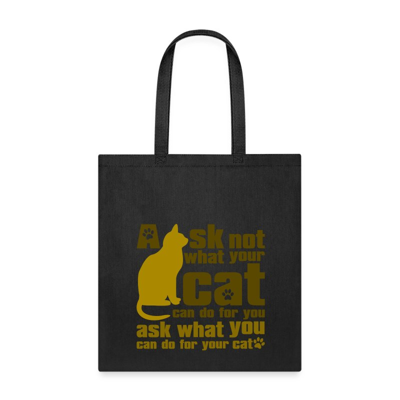 ASK NOT WHAT YOUR CAT CAN DO - Tote Bag