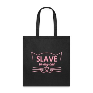 SLAVE TO MY CAT - Tote Bag