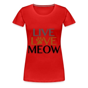 LIVE, LOVE MEOW - Women's Premium T-Shirt