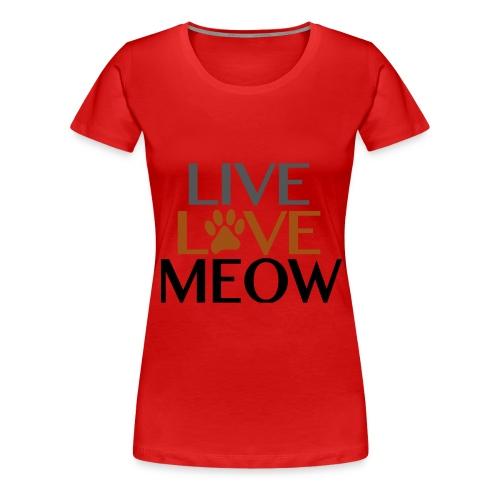 LIVE, LOVE MEOW - Women's Premium T-Shirt