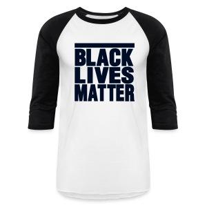 Black Lives Matter - Baseball T-Shirt