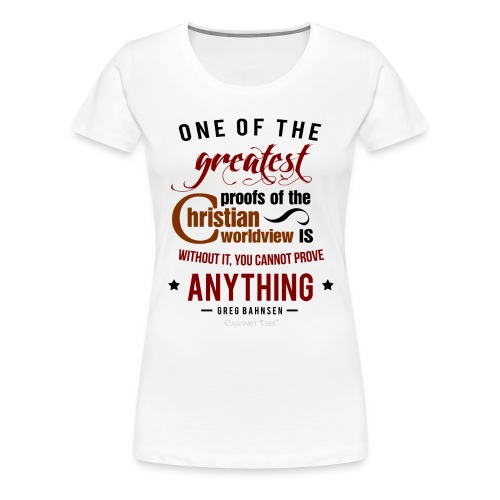 Christian Worldview (Women) - Women's Premium T-Shirt