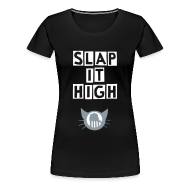 T-Shirts ~ Women's Premium T-Shirt ~ Slap it High - women's