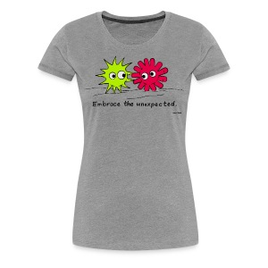 Embrace the unexpected. - Women's Premium T-Shirt