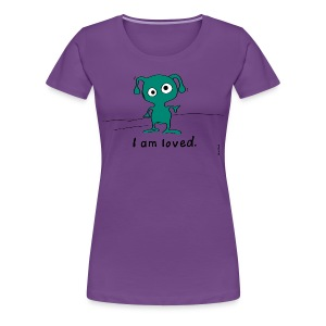 I am loved. - Women's Premium T-Shirt