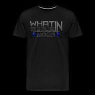 T-Shirts ~ Men's Premium T-Shirt ~ What in the BLUE MOON T-Shirt