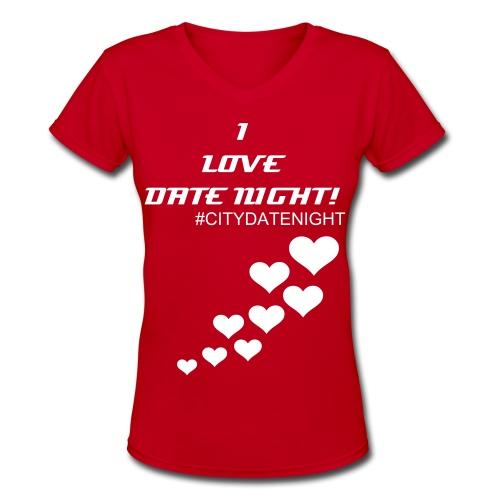 I Love Date Night Ladies - Women's V-Neck T-Shirt