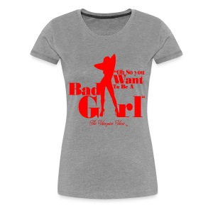 Bad Girl - Women's Premium T-Shirt