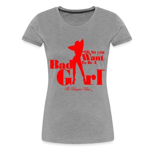Bad Girl - Women's Premium T-Shirt