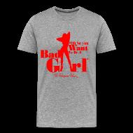 T-Shirts ~ Men's Premium T-Shirt ~ Bad Girl