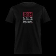 T-Shirts ~ Men's T-Shirt ~ 1984 is not an instruction manual