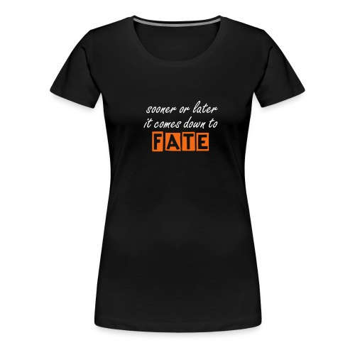 Fate - Women's Premium T-Shirt
