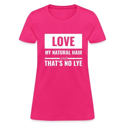 Love My Natural Hair - Women's T-Shirt