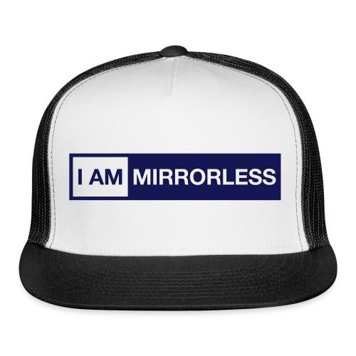 I AM MIRRORLESS cap - Trucker Cap