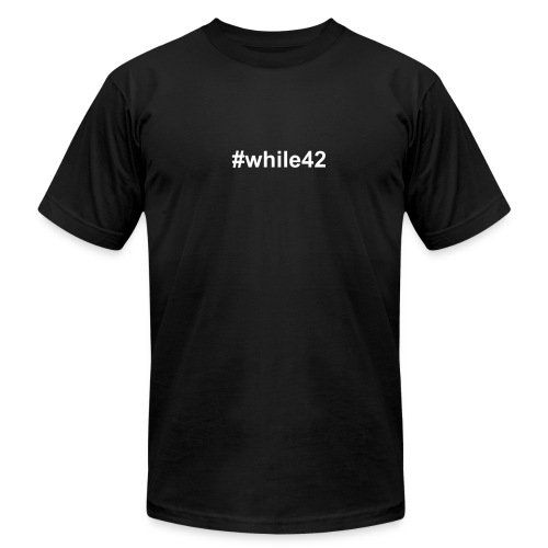 Men's T-Shirt #while42 (American Apparel) - Men's Fine Jersey T-Shirt