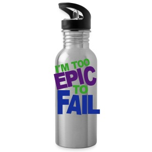 I'm Too Epic - Water Bottle